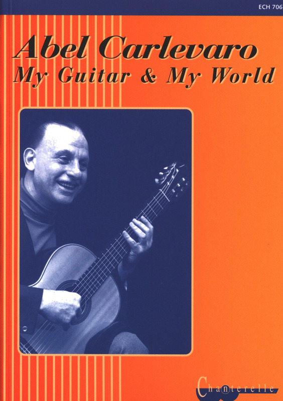 Abel Carlevaro: My Guitar & My World