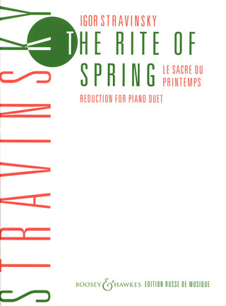 Igor Strawinsky: The Rite of Spring - Le Sacre du Printemps (1911-1913)