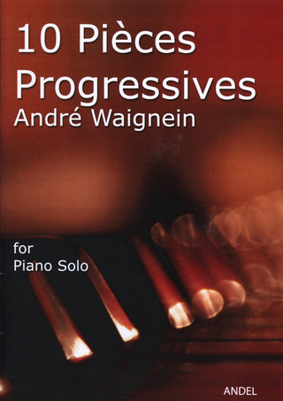 André Waignein: 10 Pieces Progressives