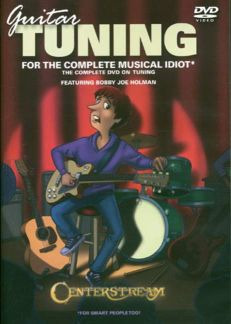 Holman Bobby Joe: Guitar Tuning For The Complete Musical Idiot