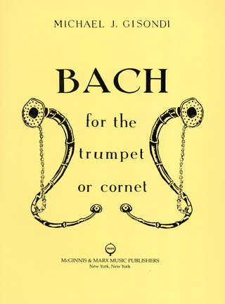 Johann Sebastian Bach: Bach for the Trumpet or Cornet