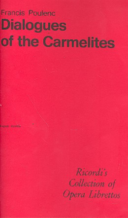 Francis Poulenc: Dialogues of the Carmelites – Libretto