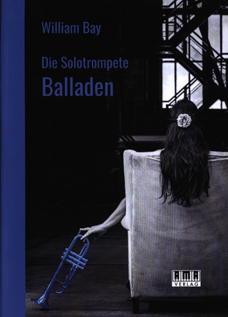 William Bay: Die Solotrompete: Balladen