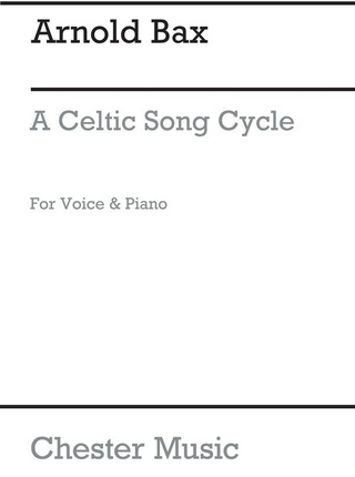 Arnold Bax: A Celtic Song Cycle