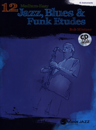 Bob Mintzer: 12 Medium-Easy Jazz, Blues & Funk Etudes
