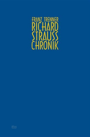 Franz Trenner: Richard Strauss – Chronik