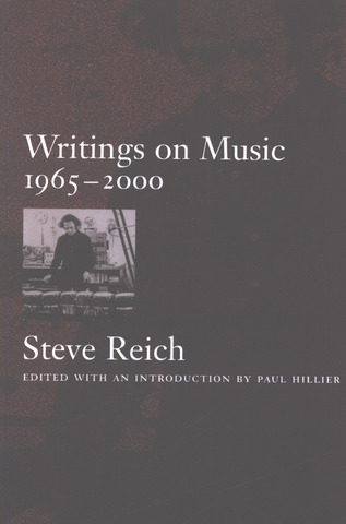 Steve Reich: Writings on Music 1965-2000
