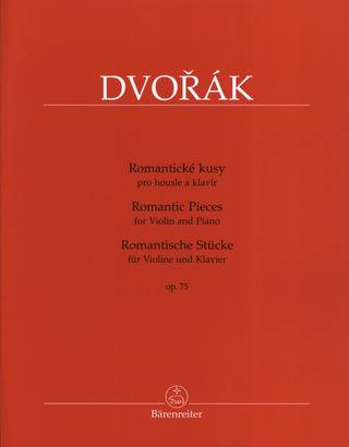 Antonín Dvořák: Romantic Pieces for Violin and Piano op. 75
