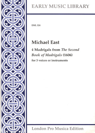 East Michael: 4 Madrigals From The Third Book Of Madrigals