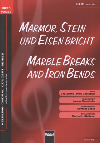 Deutscher Drafi + Bruhn Christian: Marmor, Stein und Eisen bricht/Marble Breaks and Iron Bends SATB a cappella