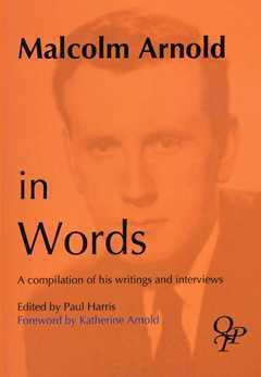 Paul Harris: Malcolm Arnold In Words