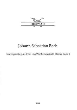Johann Sebastian Bach: Four 3-part fugues from Das Wohltemperierte Klavier Book 1
