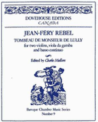 Rebel Jean Ferry: Tombeau De Monsieur De Lully