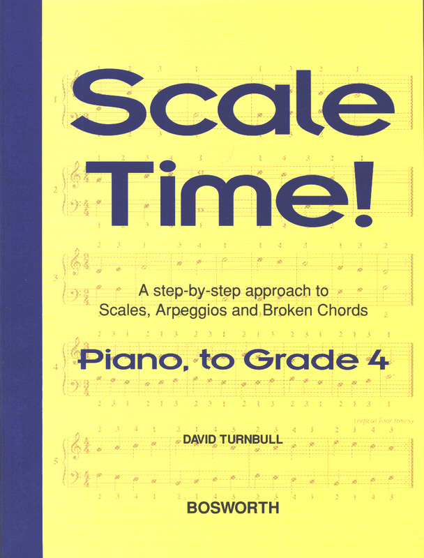 David Turnbull: Scale Time! Piano To Grade 4