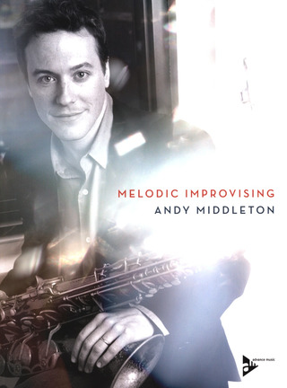 Middleton Andy: Melodic Improvisation