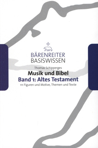 Thomas Schipperges: Musik und Bibel 1: Altes Testament