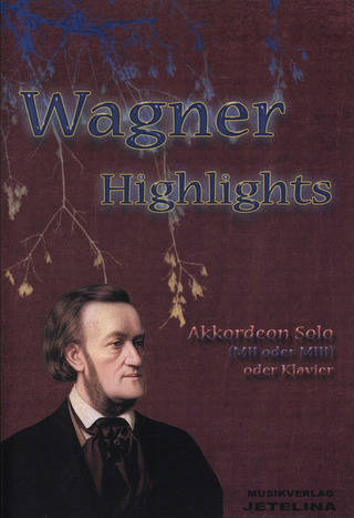 Richard Wagner: Wagner-Highlights