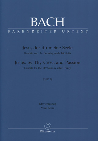 Johann Sebastian Bach: Jesus, by Thy Cross and Passion BWV 78