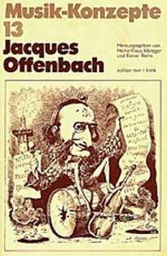 Musik-Konzepte 13 – Jacques Offenbach