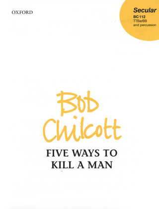 Bob Chilcott: Five Ways to Kill a Man