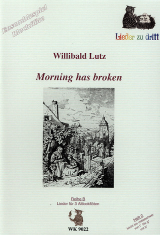 Willibald Lutz: Morning has broken