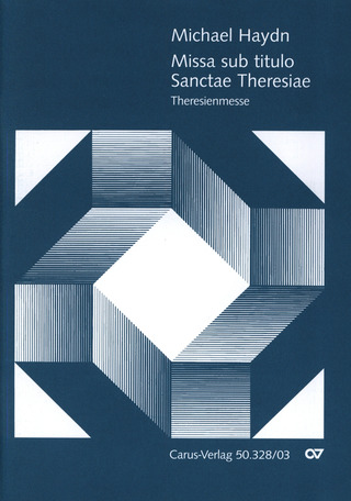 Michael Haydn: Missa sub titulo Sanctae Theresiae – Theresienmesse D-Dur MH 797