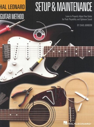 Chad Johnson: Hal Leonard Guitar Method - Setup & Maintenance