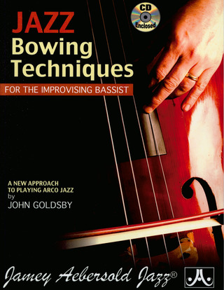 Goldsby John: Jazz Bowing Techniques For The Improvising Bassist