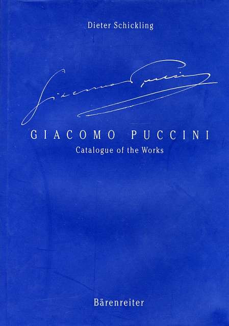 Dieter Schickling: Giacomo Puccini – Catalogue of the Works