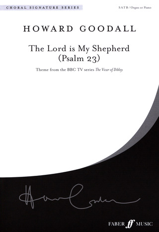 Howard Goodall: The Lord is my Shepherd (Psalm 23)