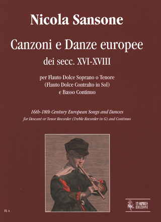 Sansone Nicola: 16th-18th Century European Songs and Dances for Descant or Tenor Recorder (Treble Recorder in G) and Continuo