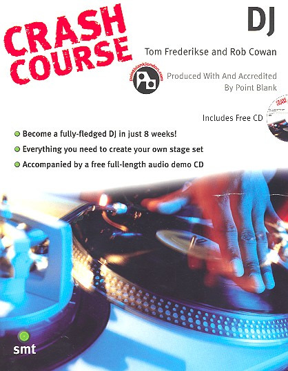 Frederikse Tom + Cowan Rob: Crash Course DJ Decks Book / Cd