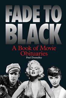 Donnelley Paul: Fade To Black - A Book Of Movie Obituaries