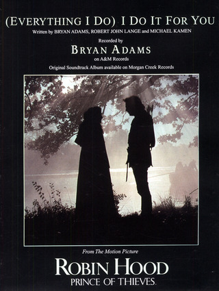 Bryan Adams: Everything I Do I Do It For You