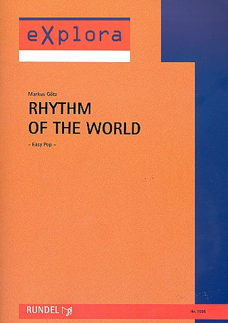Markus Götz: Rhythm of the World