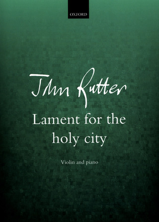 John Rutter: Lament for the holy city