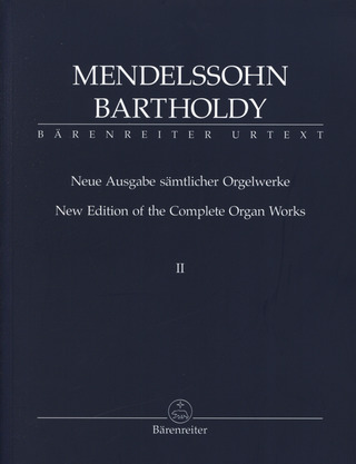 Felix Mendelssohn Bartholdy: New Edition of the Complete Organ Works 2