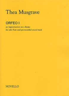 Thea Musgrave: Musgrave, T Orfeo I Flute And Pre-Recorded Sound Track