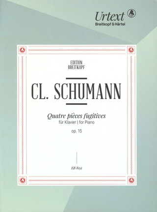 Clara Schumann: Quatre Pieces Fugitives op. 15