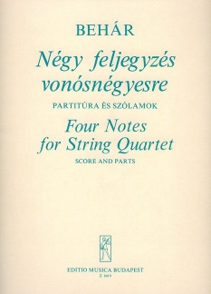 György Behár: Four Notes for String Quartet