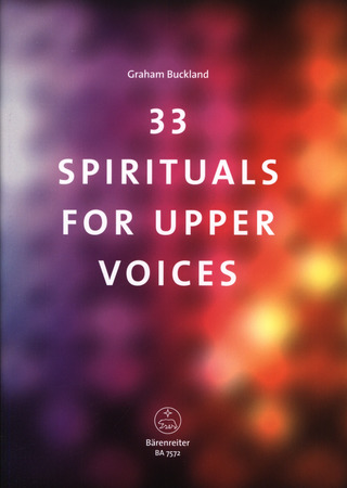 Graham Buckland: 33 spirituals for upper voices