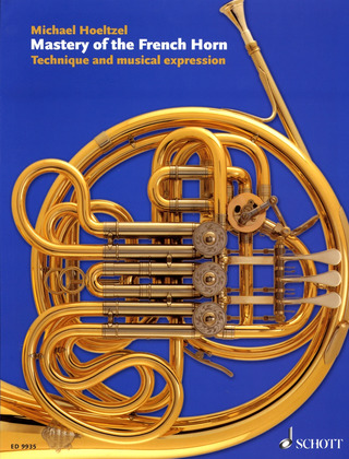 Hoeltzel Michael: Mastery of the French Horn