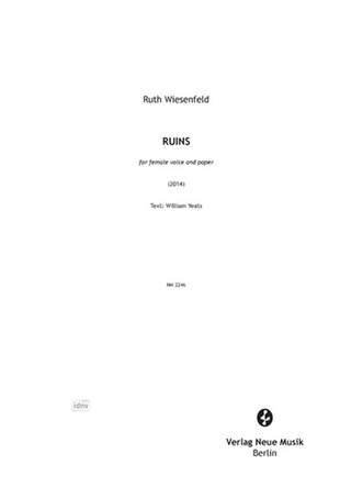 Wiesenfeld, Ruth: RUINS for female voice and paper (2014)
