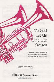 Marc-Antoine Charpentier: To God Let Us Sing Our Praises