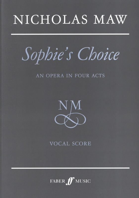 Nicholas Maw: Sophie's Choice - An Opera In 4 Acts