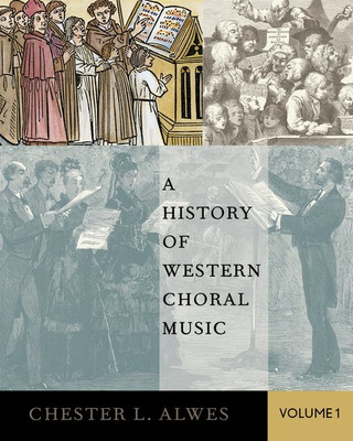 Chester L. Alwes: A History of Western Choral Music 1