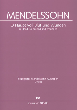 Felix Mendelssohn Bartholdy: O Head, so bruised and wounded