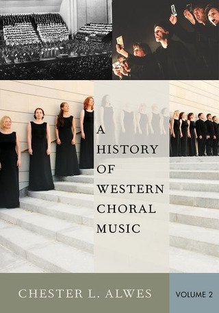 Chester L. Alwes: A History of Western Choral Music 2