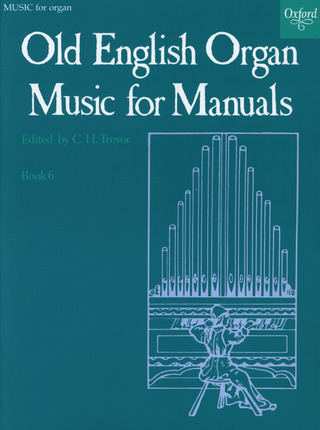 Old English Organ Music for Manuals 6