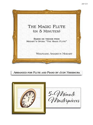Wolfgang Amadeus Mozart: The Magic Flute (In 5 Minutes)